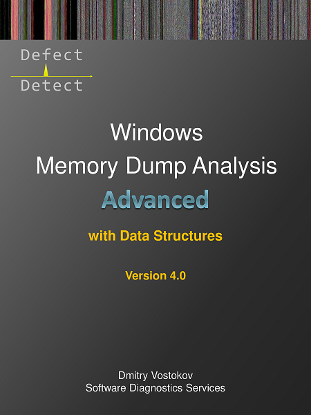 Advanced Windows Memory Dump Analysis with Data Structures, Third Edition | Software Diagnostics Technology and Services